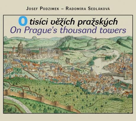 O tisíci věžích pražských